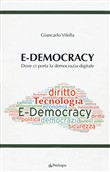 E-democracy. Dove ci porta la democrazia digitale