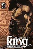 The Barbarian King. Vol. 1: Le spade spezzate