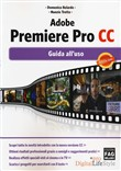 Adobe Premiere Pro CC. Guida all'uso