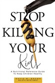 Stop Killing Your Kids