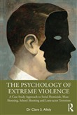The Psychology of Extreme Violence