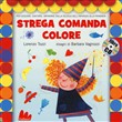 Strega comanda colore ABC. Con CD Audio