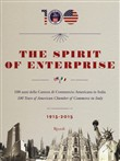 The spirit of enterprise. 100 anni della Camera di Commercio Americana in Italia