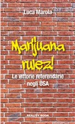 Marijuana rulez. Le vittorie referendarie negli USA