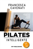 Pilates intelligente. Prime 12 lezioni