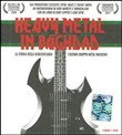 Heavy Metal in Baghdad. Con DVD
