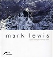 Mark Lewis. Space change in Forte di Bard. Ediz. multilingue