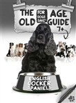 The English Cocker Spaniel Old Age Care Guide 7+