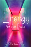 Energy We Are Psychic