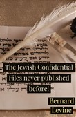 The Jewish Confidential Files never published before!