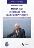 Stanley Jaki: Science and Faith in a realist perspective