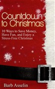 Countdown to Christmas: 10 Ways to Save Money, Have Fun, and Enjoy a Stress-Free Christmas