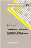 Commercio elettronico. La governance di Internet tra diritto statuale, autodisciplina, soft law e lex mercatoria