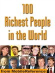 100 Richest People In The World: Illustrated History Of Their Life And Wealth (Mobi History)