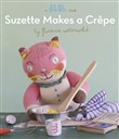 Suzette Makes A Crepe (A Blabla Book)