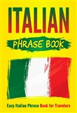 Italian Phrase Book: Easy Italian Phrase Book for Travelers