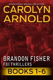 Brandon Fisher FBI Thriller Master Collection: Books 1-6