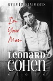 Im your man Leonard Cohen élete