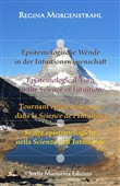 Epistemologische Wende in der Intuitionswissenschaft-Epistemological turn in the science of intuition-Tournant épistémologique dans la science de l'intuition-Svolte epistemologiche