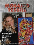 Mosaico tessile. Patchwork in cento... mille... pezzi