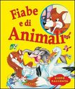 Fiabe di animali. Ediz. illustrata