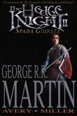 The Hedge Knight. Spada giurata. Vol. II