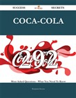 Coca-Cola 292 Success Secrets - 292 Most Asked Questions On Coca-Cola - What You Need To Know