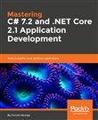Mastering C# 7.2 and .NET Core 2.1 Application Development