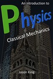 An Introduction To Physics (Classical Mechanics)