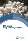 Silk-based Drug Delivery Systems