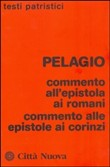 Commento all'epistola ai romani. Commento alle epistole ai corinzi
