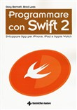 Programmare con Swift 2. Come sviluppare App in iOS e Mac