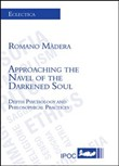 Approaching the navel of the darkened soul depth psychology and philosophical pratices