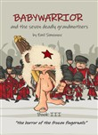 Babywarrior and the seven deadly grandmothers book III