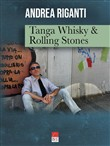 Tanga Whisky & Rolling Stones