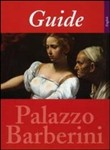 Guide to the national gallery of ancient art. Palazzo Barberini