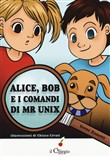 Alice, Bob e i comandi di Mr Unix