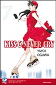 Kiss & never cry. Vol. 7
