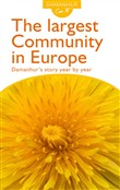 The largest community in Europe. Damanhur's story year by year. Ediz. inglese e italiana