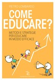 Come educare? Metodi e strategie per educare in modo efficace