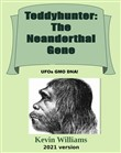 Teddyhunter: The Neanderthal Gene