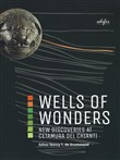 Wells of wonders. New discoveries at Cetamura. Ediz. a colori