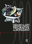 Ceramica e arti decorative del Novecento. Ediz. illustrata. Vol. 5