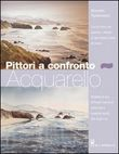 Pittori a confronto acquarello
