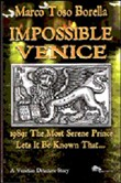 Impossible Venice 1989. The most serene prince lets it be known that...