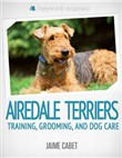 A New Owner's Guide to Airedale Terriers
