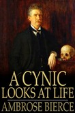 A Cynic Looks at Life