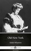 Old New York by Edith Wharton - Delphi Classics (Illustrated)