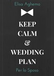 Per lo sposo. Keep calm & wedding plan