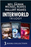 The Complete Interworld Trilogy: Interworld; The Silver Dream; Eternity's Wheel (Interworld)